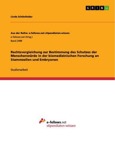 Rechtsvergleichung zur Bestimmung des Schutzes der Menschenwürde in der biomedizinischen Forschung an Stammzellen und Embryonen - Blick ins Buch