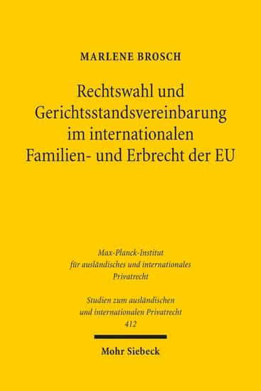 Rechtswahl und Gerichtsstandsvereinbarung im internationalen Familien- und Erbrecht der EU - Blick ins Buch