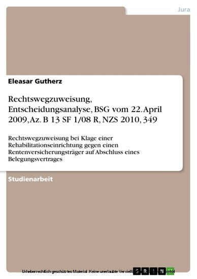 Rechtswegzuweisung, Entscheidungsanalyse, BSG vom 22. April 2009, Az. B 13 SF 1/08 R, NZS 2010, 349 - Blick ins Buch