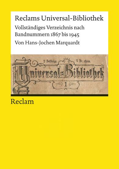 Reclams Universal-Bibliothek. Vollständiges Verzeichnis nach Bandnummern 1867 bis 1945 - Blick ins Buch