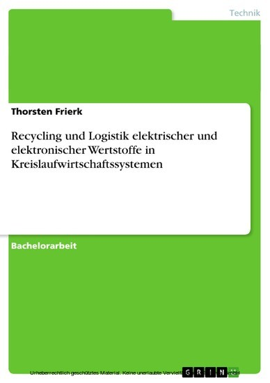Recycling und Logistik elektrischer und elektronischer Wertstoffe in Kreislaufwirtschaftssystemen - Blick ins Buch