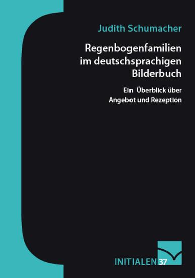 Regenbogenfamilien im deutschsprachigen Bilderbuch - Blick ins Buch