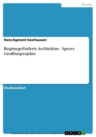 Regimegeförderte Architektur - Speers Großbauprojekte - Blick ins Buch