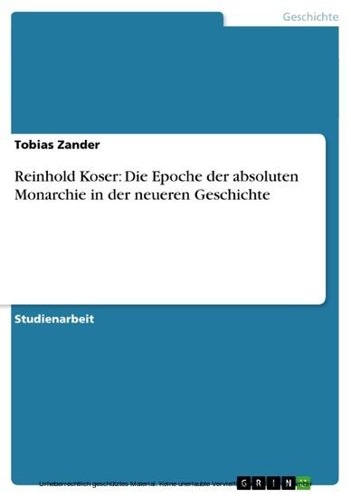 Reinhold Koser: Die Epoche der absoluten Monarchie in der neueren Geschichte - Blick ins Buch
