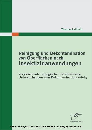 Reinigung und Dekontamination von Oberflächen nach Insektizidanwendungen: Vergleichende biologische und chemische Untersuchungen zum Dekontaminationserfolg - Blick ins Buch