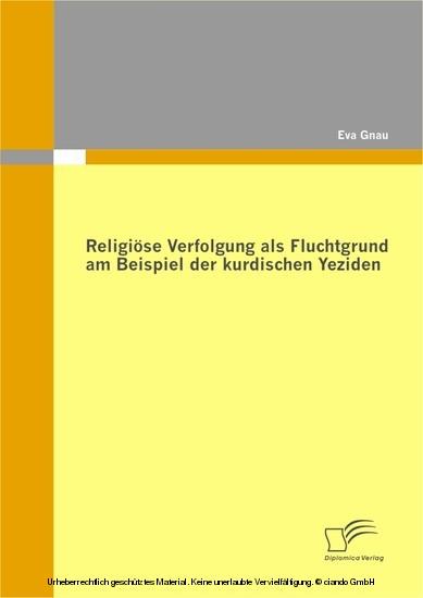 Religiöse Verfolgung als Fluchtgrund am Beispiel der kurdischen Yeziden - Blick ins Buch