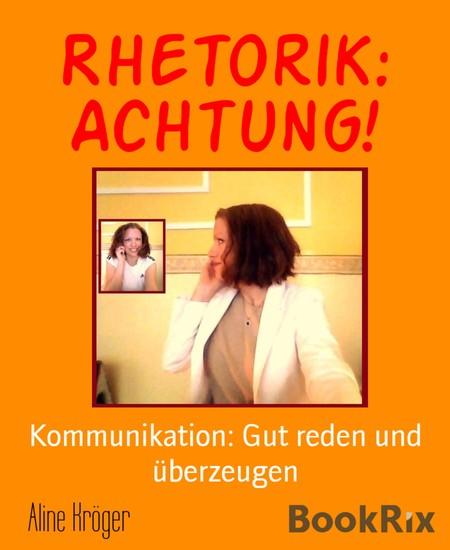 Rhetorik: Achtung! - Blick ins Buch