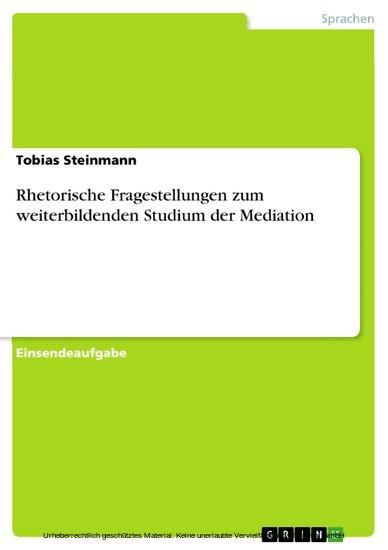 Rhetorische Fragestellungen zum weiterbildenden Studium der Mediation - Blick ins Buch