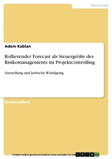 Rollierender Forecast als Steuergröße des Risikomanagements im Projektcontrolling - Blick ins Buch