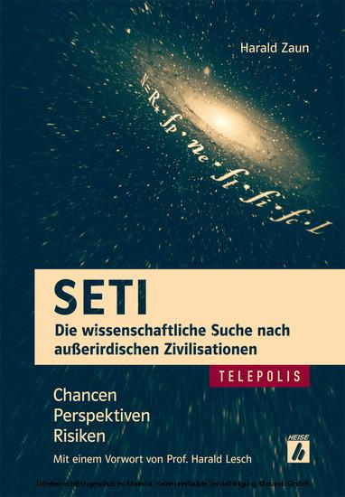 S E T I – Die wissenschaftliche Suche nach außerirdischen Zivilisationen (TELEPOLIS): Chancen, Perspektiven, Risiken - Blick ins Buch