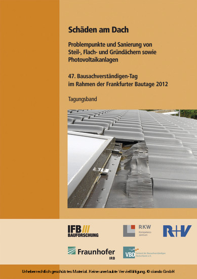 Schäden am Dach. Problempunkte und Sanierung von Steil-, Flach- und Gründächern sowie Photovoltaikanlagen. - Blick ins Buch