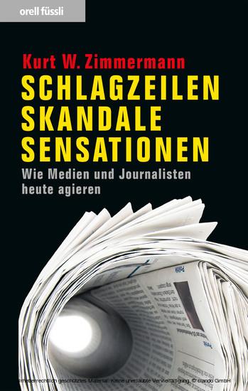 Schlagzeilen, Skandale, Sensationen - Blick ins Buch