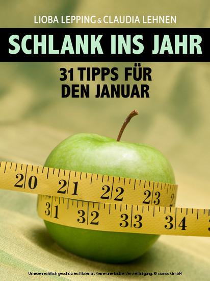 Schlank ins neue Jahr. 31 Tipps für jeden Tag im Januar - Der Ratgeber des 'Kölner Stadt-Anzeiger' - Blick ins Buch