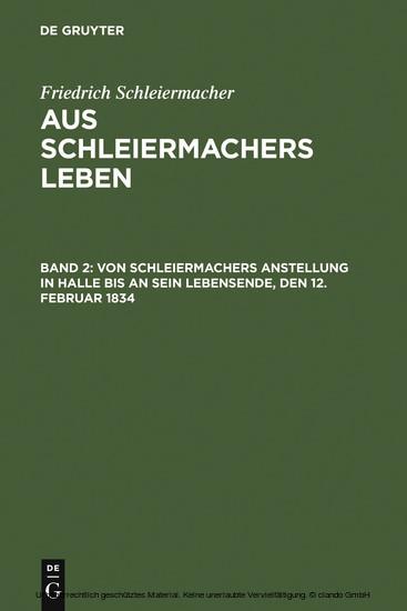 Von Schleiermachers Anstellung in Halle bis an sein Lebensende, den 12. Februar 1834 - Blick ins Buch