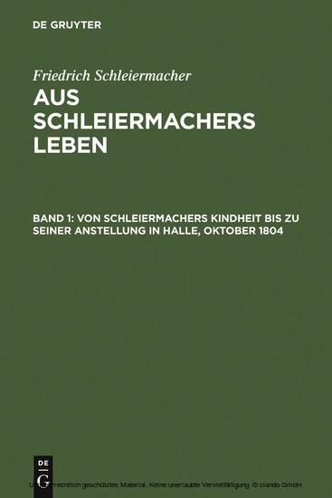 Von Schleiermachers Kindheit bis zu seiner Anstellung in Halle, Oktober 1804 - Blick ins Buch