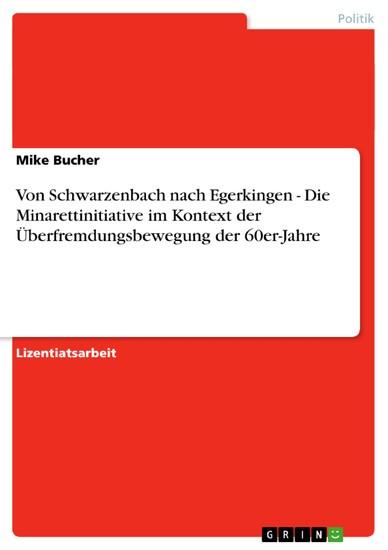 Von Schwarzenbach nach Egerkingen - Die Minarettinitiative im Kontext der Überfremdungsbewegung der 60er-Jahre - Blick ins Buch