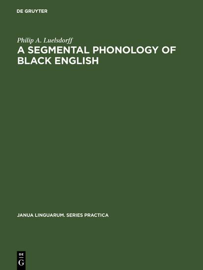 A segmental phonology of black English - Blick ins Buch