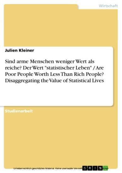 Sind arme Menschen weniger Wert als reiche? Der Wert 'statistischer Leben' / Are Poor People Worth Less Than Rich People? Disaggregating the Value of Statistical Lives - Blick ins Buch