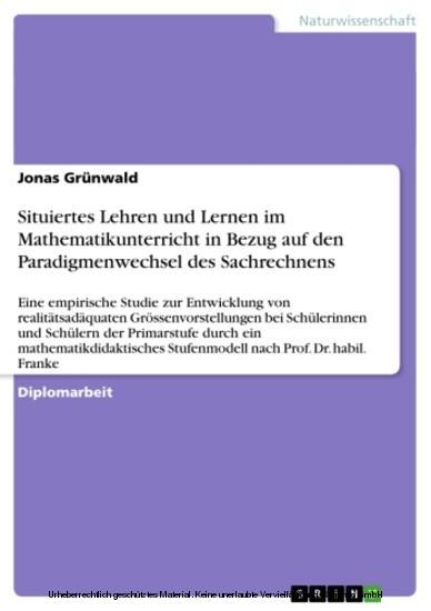 Situiertes Lehren und Lernen im Mathematikunterricht in Bezug auf den Paradigmenwechsel des Sachrechnens - Blick ins Buch