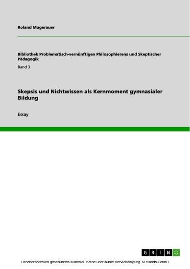 Skepsis und Nichtwissen als Kernmoment gymnasialer Bildung - Blick ins Buch