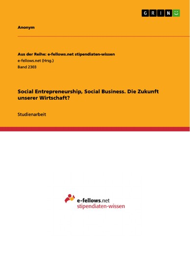 Social Entrepreneurship, Social Business. Die Zukunft unserer Wirtschaft? - Blick ins Buch
