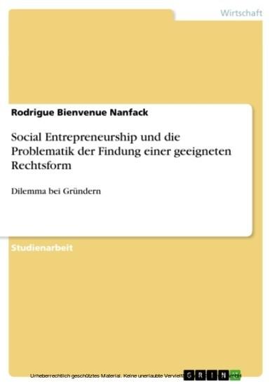 Social Entrepreneurship und die Problematik der Findung einer geeigneten Rechtsform - Blick ins Buch