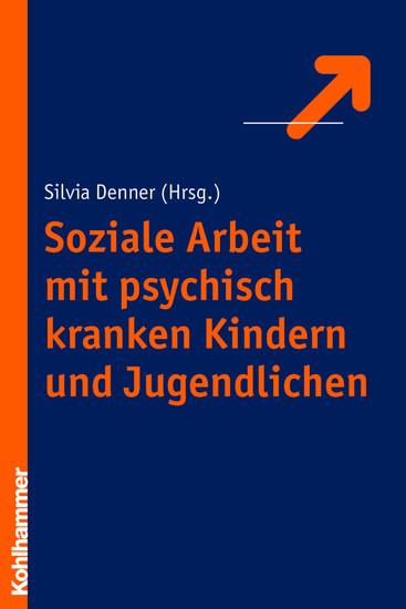 Soziale Arbeit mit psychisch kranken Kindern und Jugendlichen - Blick ins Buch