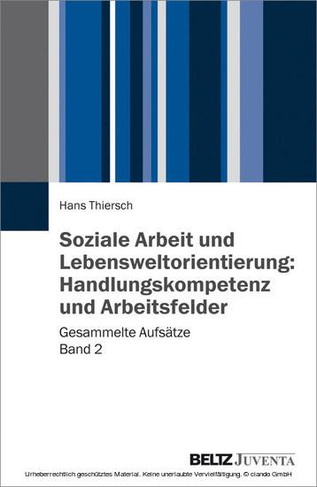 Soziale Arbeit und Lebensweltorientierung: Handlungskompetenz und Arbeitsfelder - Blick ins Buch