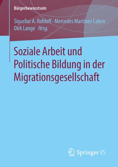 Soziale Arbeit und Politische Bildung in der Migrationsgesellschaft - Blick ins Buch