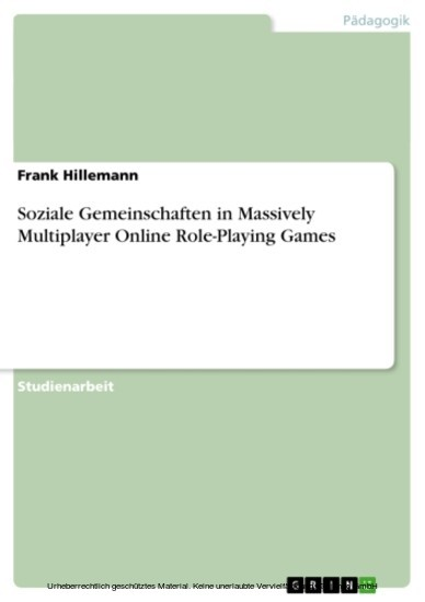 Soziale Gemeinschaften in Massively Multiplayer Online Role-Playing Games - Blick ins Buch