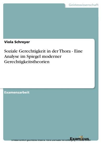 Soziale Gerechtigkeit in der Thora - Eine Analyse im Spiegel moderner Gerechtigkeitstheorien - Blick ins Buch