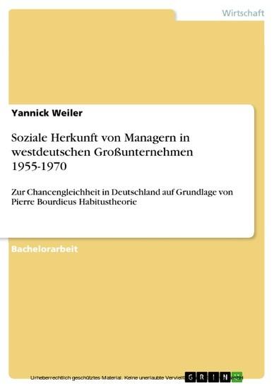 Soziale Herkunft von Managern in westdeutschen Großunternehmen 1955-1970 - Blick ins Buch