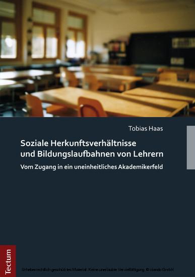 Soziale Herkunftsverhältnisse und Bildungslaufbahnen von Lehrern - Blick ins Buch