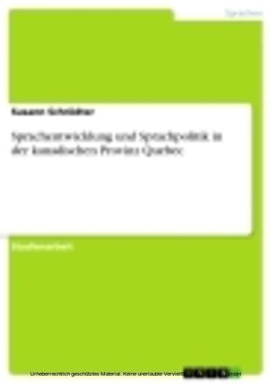 Sprachentwicklung und Sprachpolitik in der kanadischen Provinz Quebec - Blick ins Buch
