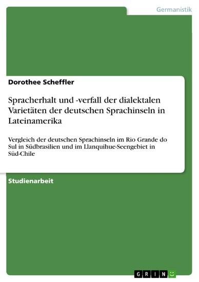 Spracherhalt und -verfall der dialektalen Varietäten der deutschen Sprachinseln in Lateinamerika - Blick ins Buch