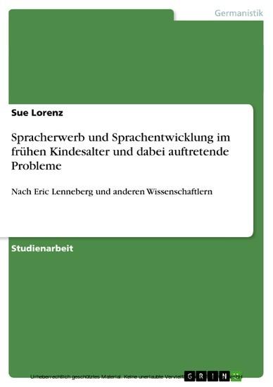 Spracherwerb und Sprachentwicklung im frühen Kindesalter und dabei auftretende Probleme - Blick ins Buch