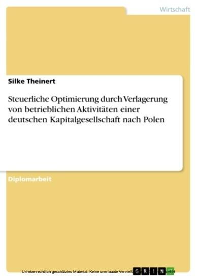 Steuerliche Optimierung durch Verlagerung von betrieblichen Aktivitäten einer deutschen Kapitalgesellschaft nach Polen - Blick ins Buch