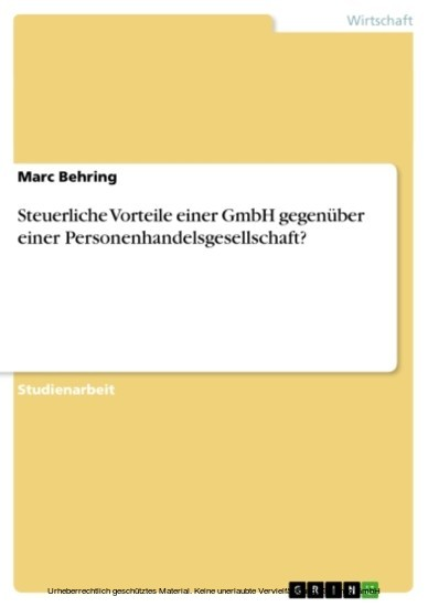 Steuerliche Vorteile einer GmbH gegenüber einer Personenhandelsgesellschaft? - Blick ins Buch