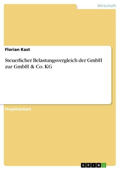 Steuerlicher Belastungsvergleich der GmbH zur GmbH & Co. KG - Blick ins Buch