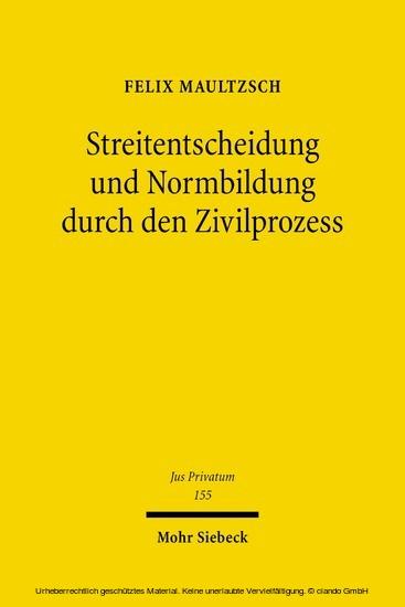 Streitentscheidung und Normbildung durch den Zivilprozess - Blick ins Buch