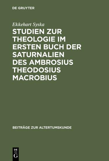 Studien zur Theologie im ersten Buch der Saturnalien des Ambrosius Theodosius Macrobius - Blick ins Buch