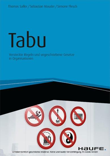 Tabu - Versteckte Regeln und ungeschriebene Gesetze in Organisationen - Blick ins Buch