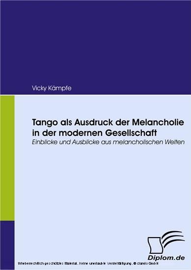 Tango als Ausdruck der Melancholie in der modernen Gesellschaft. - Blick ins Buch