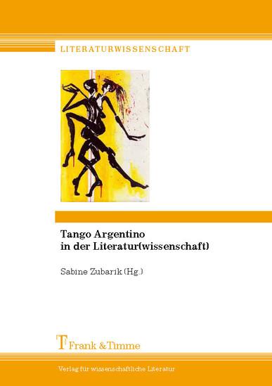 Tango Argentino in der Literatur(wissenschaft) - Blick ins Buch