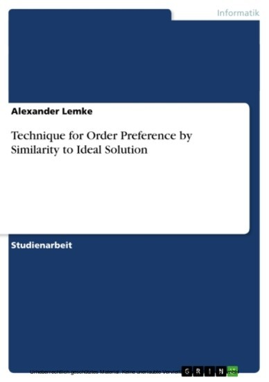 Technique for Order Preference by Similarity to Ideal Solution - Blick ins Buch