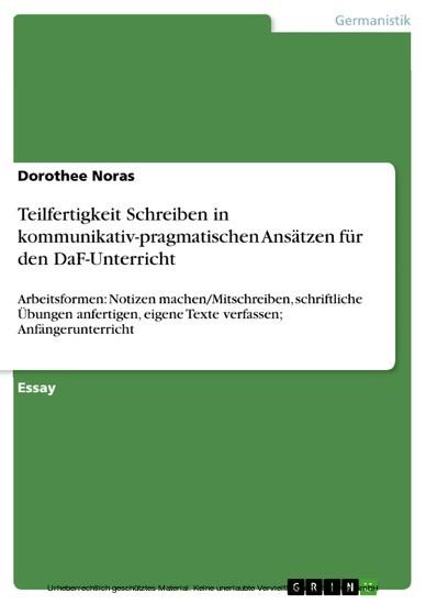 Teilfertigkeit Schreiben in kommunikativ-pragmatischen Ansätzen für den DaF-Unterricht - Blick ins Buch