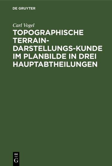 Topographische Terrain-Darstellungs-Kunde im Planbilde in drei Hauptabtheilungen - Blick ins Buch