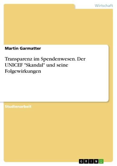Transparenz im Spendenwesen. Der UNICEF 'Skandal' und seine Folgewirkungen - Blick ins Buch