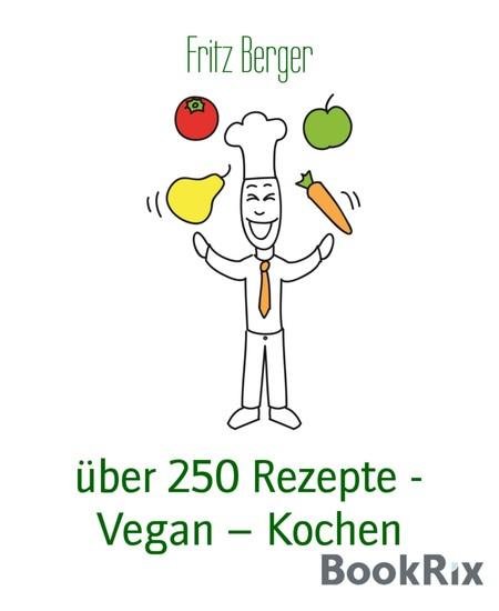 über 250 Rezepte - Vegan - Kochen - Blick ins Buch