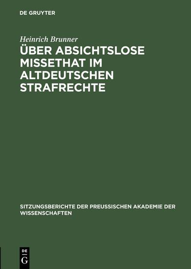 Über absichtslose Missethat im altdeutschen Strafrechte - Blick ins Buch